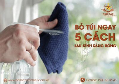 Bỏ túi ngay 5 cách lau cửa kính sạch bóng nhanh chóng